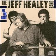 JEFF HEALEY / SEE THE LIGHT